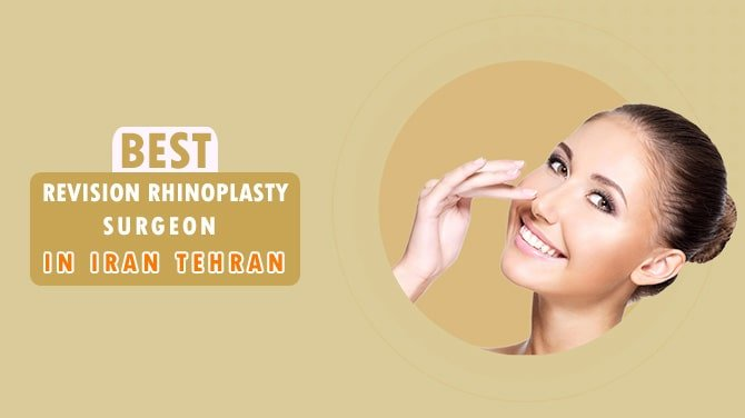 revision rhinoplasty surgeon in Iran Tehran