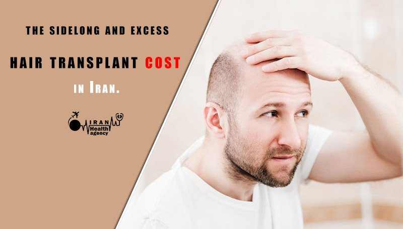 the sidelong and excess hair transplant cost in Iran