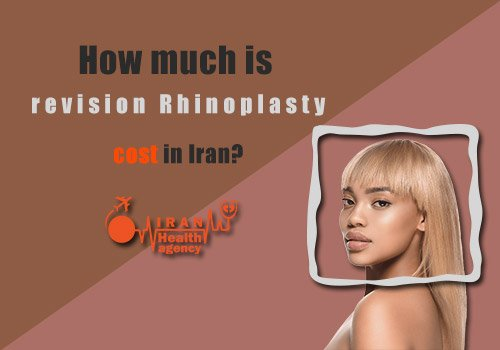 How much is revision Rhinoplasty cost in Iran