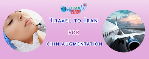 Travel to Iran for chin augmentation