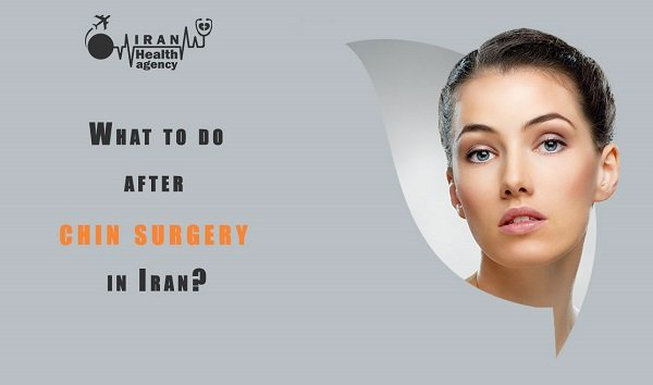 What to do after chin surgery in Iran