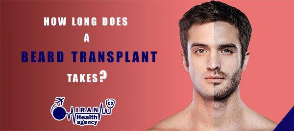 how long does a beard transplant takes