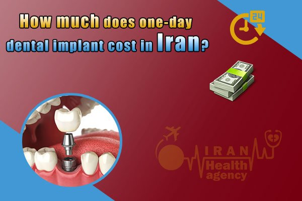 How much does one-day dental implant cost in Iran