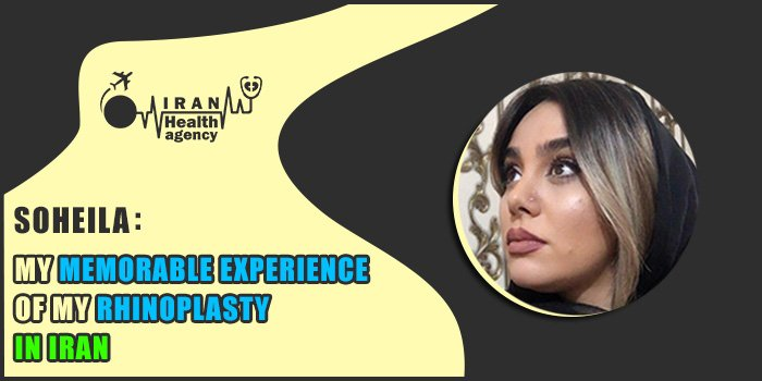 My memorable experience of my rhinoplasty in Iran