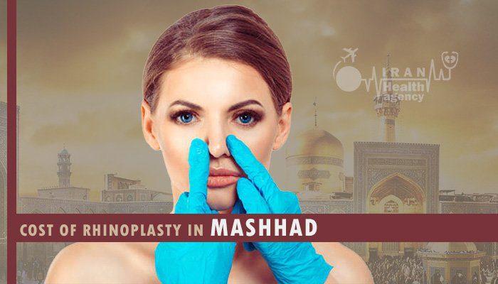 cost of rhinoplasty in Mashhad