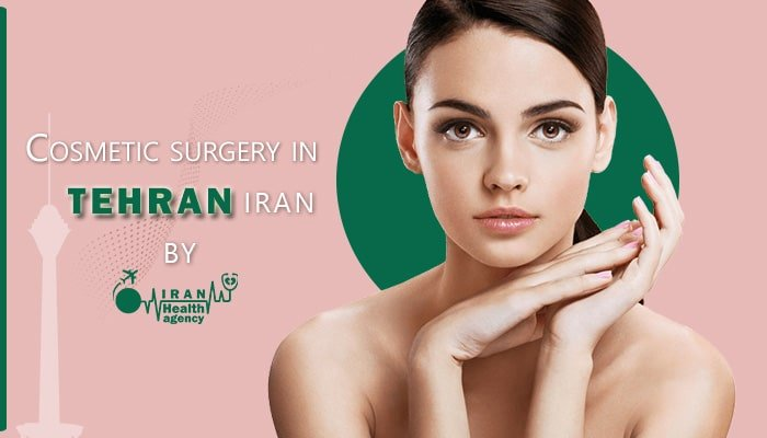 Cosmetic surgery in Tehran Iran