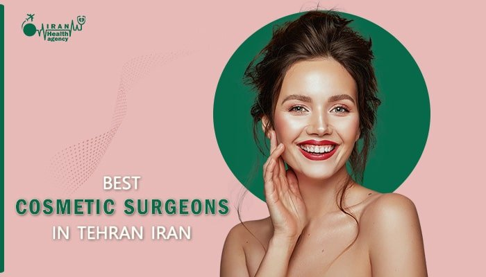 cosmetic surgeon in Tehran Iran