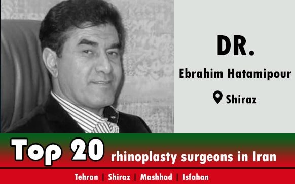 Dr.Ebrahim Hatamipour rhinoplasty doctor in Shiraz