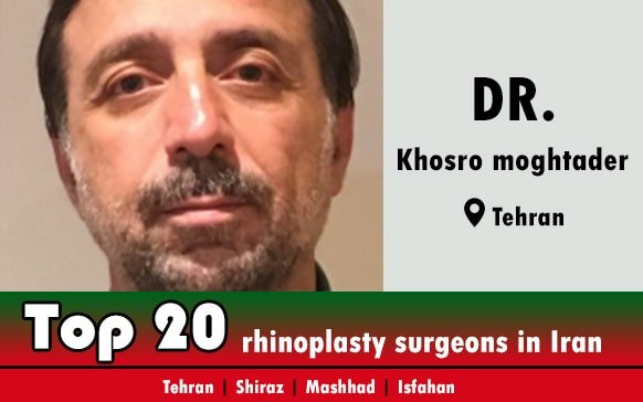Dr.Khosro moghtader rhinoplasty surgeon in Tehran Iran