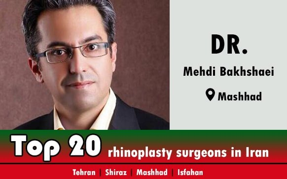 Dr.Mehdi Bakhshaei rhinoplasty surgeons in Mashhad iran