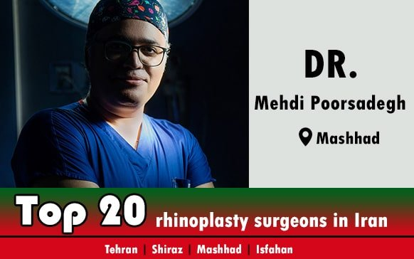Dr.Mehdi Poorsadegh rhinoplasty doctor in mashhad