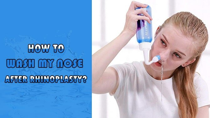 How to wash my nose after rhinoplasty