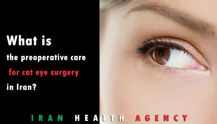 What is the preoperative care for cat eye surgery in Iran-min