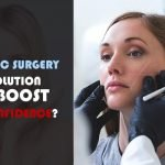 Is plastic surgery a solution to boost self-confidence